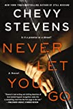 Never Let You Go: A Novel