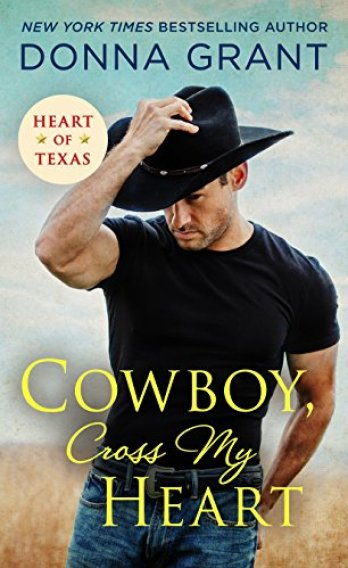 Cowboy, Cross My Heart (Heart of Texas) by [Grant, Donna]