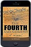 The Fourth Amendment: A Novel