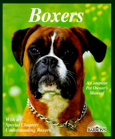 Boxers: Everything About Purchase, Care, Nutrition, Breeding, Behavior, and Training (Complete Pet Owner's Manual) 1