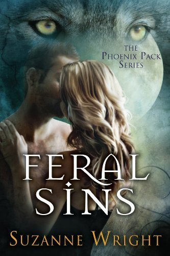 Feral Sins (The Phoenix Pack Book 1)