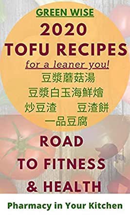Amazing Tofu Recipes with TCM Concepts for a Leaner You