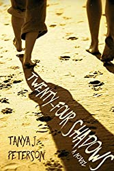 "cover of ""Twenty-Four Shadows"" by Tanya J. Peterson"