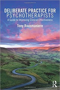 Amazon: Deliberate Practice for Psychotherapists by Tony Rousmaniere
