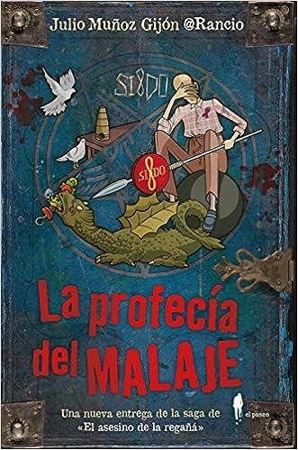 La profecía del malaje de Julio Muñoz Gijón
