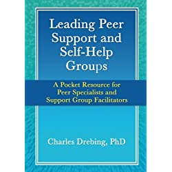 Leading Peer Support and Self-Help Groups: A Pocket Resource for Peer Specialists and Support Group Facilitators