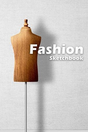 Fashion Sketchbook: Easily create your fashion styles with figure templates