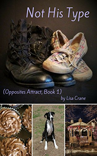 Not His Type (Opposites Attract Book 1) by [Crane, Lisa]