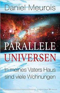 Parallele Universen: In meines Vaters Haus sind viele Wohnungen