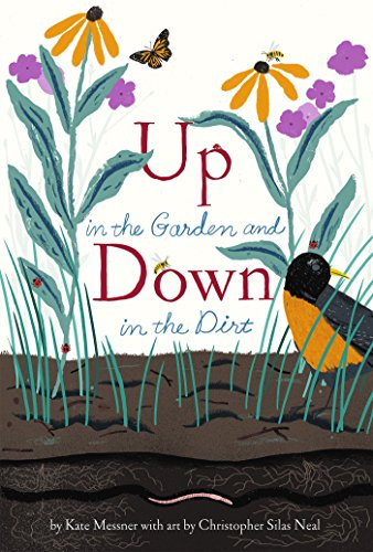 Up in the Garden and Down in the Dirt: (Nature Book for Kids, Gardening and Vegetable Planting, Outdoor Nature Book) by [Messner, Kate]