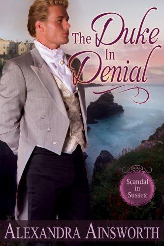 The Duke in Denial (Scandal in Sussex Book 1)