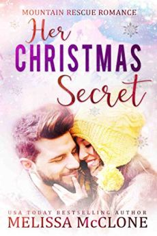 Her Christmas Secret (Mountain Rescue Romance Book 2) by [McClone, Melissa]