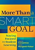 More Than a SMART Goal: Staying Focused onn Student Learning