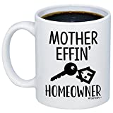 MyCozyCups New Homeowner Gifts - Mother Effin Homeowner Coffee Mug - Funny House Warming 11oz Novelty Gift Idea Cup For Women, Men - New First Time Home Owner Present - Friend Home Decor, Decoration