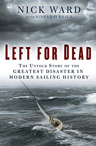 Left for Dead: Surviving the Deadliest Storm in Modern Sailing History by [Ward, Nick, O'Brien, Sinead]