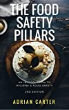 The Food Safety Pillars: An Introduction To Hygiene & Food Safety 2nd Edition