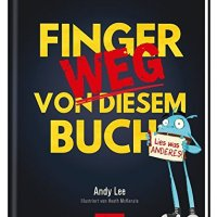 Finger weg von diesem Buch / Andy Lee. Ill. von Heath McKenzie