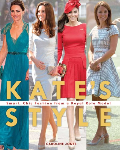 Kate's Style: Smart, Chic Fashion from a Royal Role Model