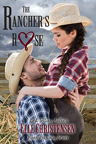 The Rancher's Rose by Elle Christensen
