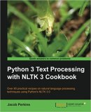 Python Text Processing with NLTK 3 Cookbook