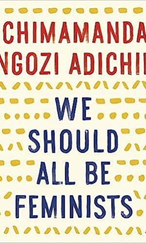 We Should All Be Feminists - Chimamanda Ngozi Adichie | Books I Read @ Poppies and Jasmine