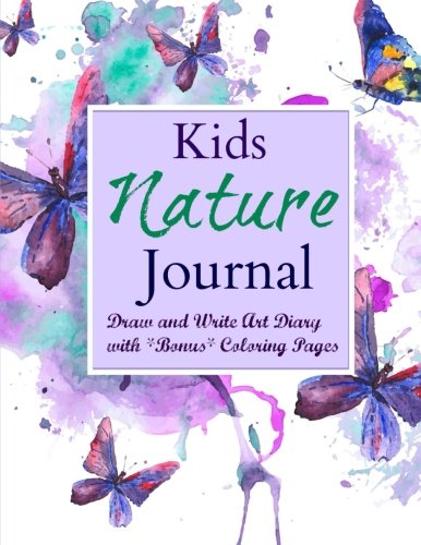 Kids Nature Journal: Draw and Write Art Diary with *Bonus* Coloring Pages (Nature Journals for Kids-Extra Large, Paperback 8 x 11) (Volume 5)