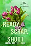 Ready, Scrap, Shoot: #6 in a series but can be read as a stand-alone book. (Kiki Lowenstein Cozy Mystery Series)