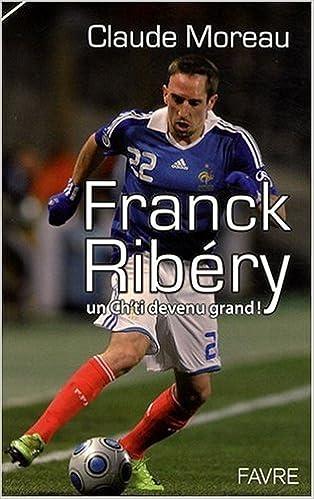 Franck Ribéry, un Ch'ti devenu grand!