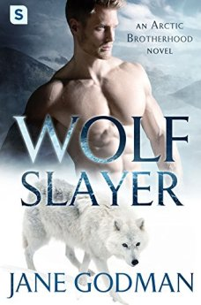 Wolf Slayer: A Shifter Romance (Arctic Brotherhood, Book 4) by [Godman, Jane]