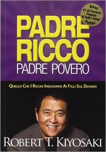 Robert T. Kiyosaki – Padre ricco padre povero
