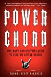 Power Chord: One Man's Ear Splitting Quest to Find His Guitar Heroes