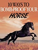 Product review for 10 Ways to Bomb-proof Your Horse