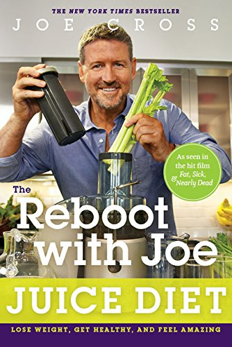 The Reboot with Joe Juice Diet: Lose Weight, Get Healthy and Feel Amazing 1