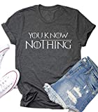 You Know Nothing Game Thrones Shirt Women Teen Girls GOT TV Show Vintage T Shirt Gifts Graphic Tops Tees Grey