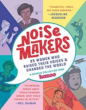 Noisemakers: 25 Women Who Raised Their Voices & Changed the World - A Graphic Collection from Kazoo: Kazoo Magazine, Bried, Erin: 9780525580188: Amazon.com: Books