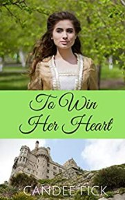 To Win Her Heart (Within the Castle Gates Book 2) by [Fick, Candee]