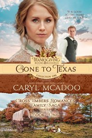 Gone to Texas: Cross Timbers Romance Family Saga, book one (Thanksgiving Books & Blessings Collection One 1) by [McAdoo, Caryl]