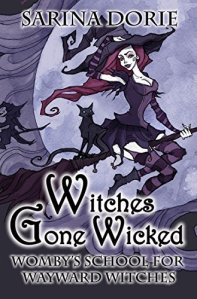 Witches Gone Wicked by Sarina Dorie