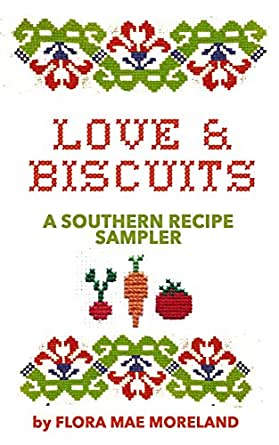 Love & Biscuits (unusual food, soul food, easy recipes