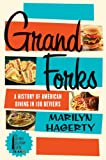 Grand Forks: A History of American Dining in 128 Reviews