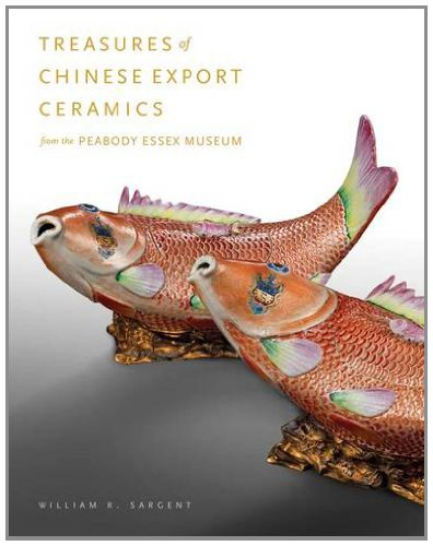 Treasures of Chinese Export Ceramics: From the Peabody Essex Museum