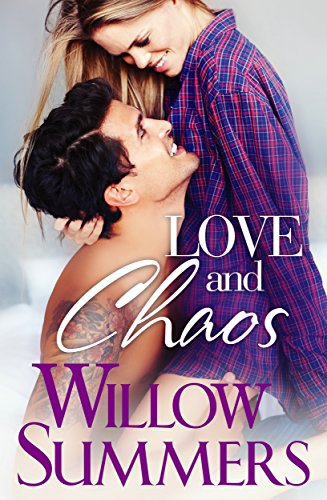 Love and Chaos: (Standalone Bad Boy Romance) (Growing Pains Book 4) by [Summers, Willow]