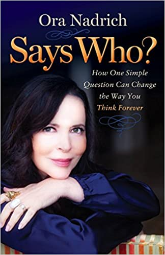 Says Who?: How One Simple Question Can Change the Way You Think Forever Image