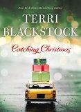 Catching Christmas by [Blackstock, Terri]