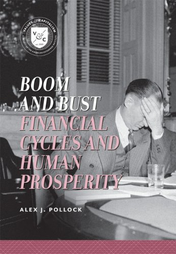 Boom and Bust: Financial Cycles and Human Prosperity (Values and Capitalism)