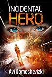 Incidental Hero: International Conspiracy Thriller