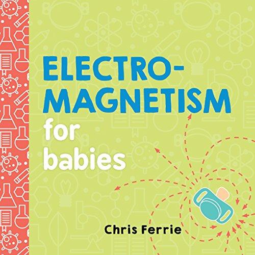 Electromagnetism for Babies