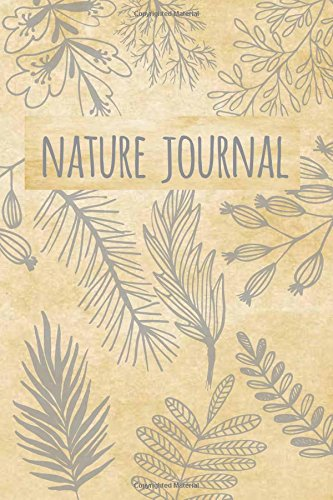 Nature Journal: Blank and Lined Nature Notebook for Nature Journaling and Sketching