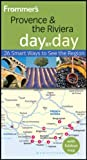 Frommer's Provence and the Riviera Day by Day (Frommer's Day by Day - Pocket)