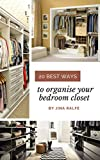 20 best ways to orgnise your bedroom closet: Do a wardrobe cleanse. Go through your clothes and get rid of anything that doesn't fit or that you haven't worn in the past few months.  Fold sweaters.